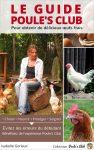 Le Guide Poule's Club pour obtenir de bons œufs frais et avoir des poules en bonne santé - VERSION NUMÉRIQUE - Disponible en version papier