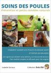 Soins des poules, prendre soin de leur santé. Les bons gestes à mettre en place, prévention et remèdes naturels.