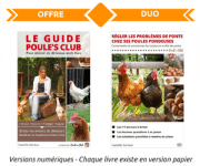 Offre  duo le Guide Poule's Club + le Guide Régler les problèmes de ponte chez ses poules pondeuses. Chaque livre existe en version numérique et papier