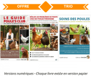 OFFRE TRIO 1 : 3 guides numériques complets pour seulement 9,99 € au lieu de 15,70 €. Le Guide Poule's Club + Régler les problèmes de ponte chez ses poules pondeuses + Soins des poules - Prévention et petits remèdes naturels. Existent en version papier.