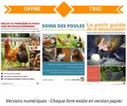 OFFRE TRIO 2 : 3 guides complets pour seulement 7,99 € au lieu de 12,80 €. Régler les problèmes de ponte chez ses poules pondeuses + Soins des poules – Prévention et petits remèdes naturels + Le petit guide de la découvaison
