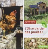 Livre sur les poules : j'élèverais bien des poules Michel Audureau